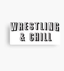 Wrestling & Chill Canvas Print