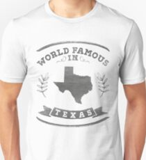 World Famous in Texas Unisex T-Shirt