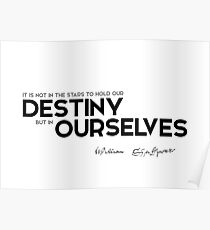 our destiny in ourselves - shakespeare Poster