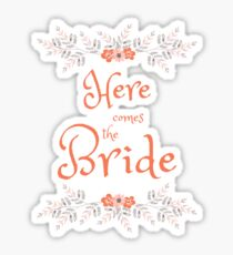 Here comes the Bride Sticker