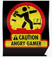 Caution Angry Gamer - Gaming t shirt Poster