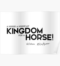 my kingdom for a horse - shakespeare Poster