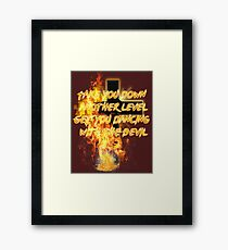 Take you down another level- Get you dancing with the Devil Framed Print