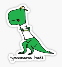 tyrannosaurus hucks Sticker