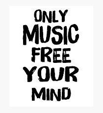 Only music free your mind t_shirt  Photographic Print