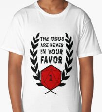 The Odds Are Never In Your Favor Long T-Shirt