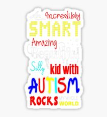 Smart Amazing Beautiful Silly Kid With Autism T-Shirt  Sticker