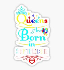 Autism Queens Are Born In September Awareness Tees T-Shirt  Sticker