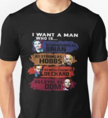 I Want a Man Who is The Fate of The Furious Unisex T-Shirt