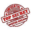 Top Secret, Eyes Only, Confidential, Secret, Stamp by TOM HILL - Designer