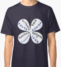 BIRTHPLACE: EARTH RACE: HUMAN POLITICS: FREEDOM RELIGION Classic T-Shirt