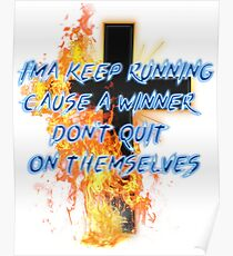 I'ma keep running Cause a winner don't quit on themselves Poster