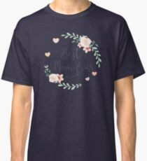 Best Mom Ever Boho Chic Bohemian Floral Wreath Classic T-Shirt