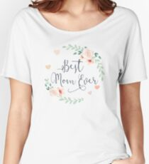 Best Mom Ever Boho Chic Bohemian Floral Wreath Women's Relaxed Fit T-Shirt