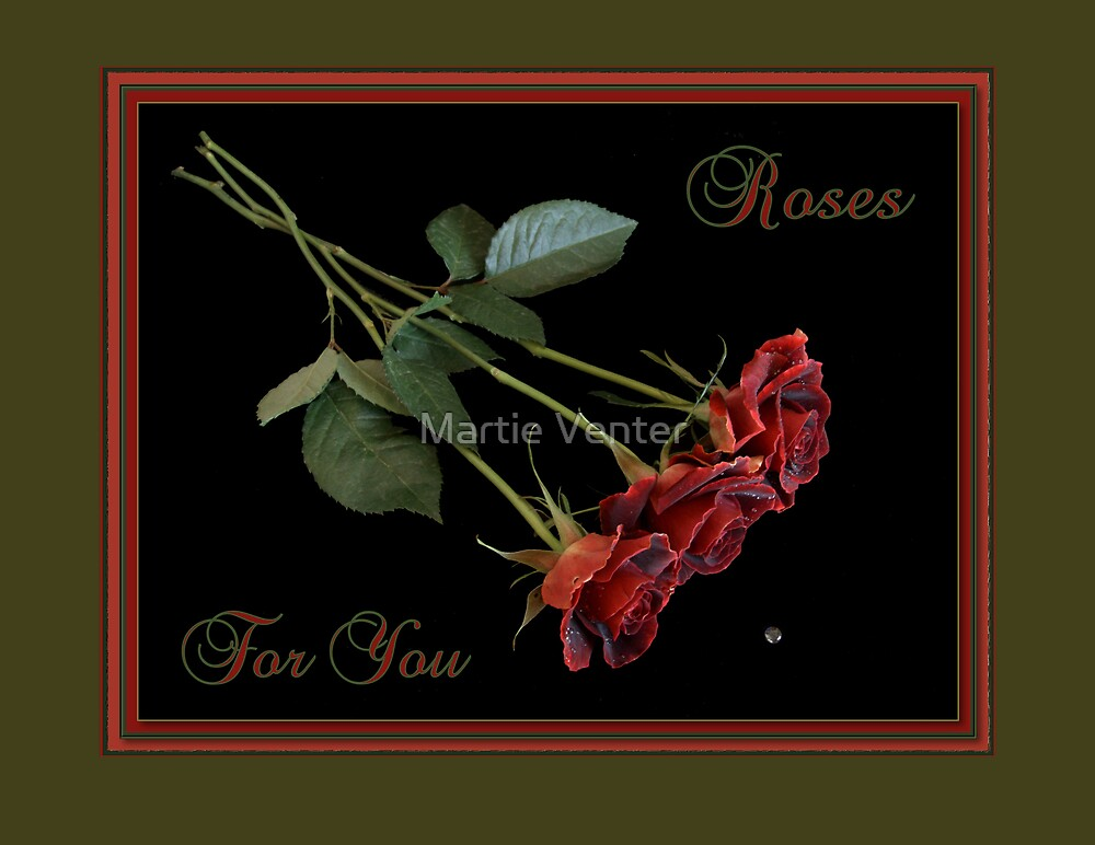 Roses for You Green Border by Martie Venter