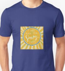 made for sunny days Unisex T-Shirt