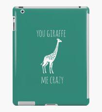 You Giraffe Me Crazy iPad Case/Skin