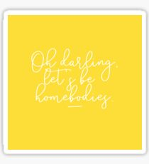 Let's Be Homebodies Sticker