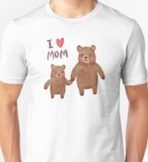 I Love Mom Bears Unisex T-Shirt