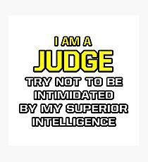 Funny Judge .. Superior Intelligence Photographic Print
