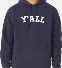 Y'ALL - Yale, University, College, Parody, Ivy League Pullover Hoodie