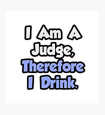 Funny Philosophical Judge Photographic Print