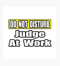 Do Not Disturb ... Judge At Work Photographic Print