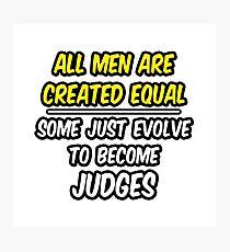 Funny Judge .. Evolution Photographic Print