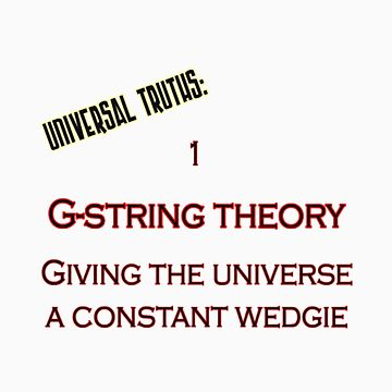 Universal truth 1: G-string theory by StudioColrouphobia