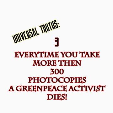 Universal truth 3: Greenpeace by StudioColrouphobia