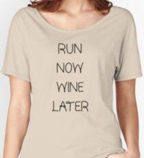 Run Now Wine Later Pun Women's Relaxed Fit T-Shirt