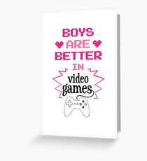 Boys Are Better In Videogames Funny Design Greeting Card
