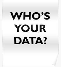Who's Your Data? Poster