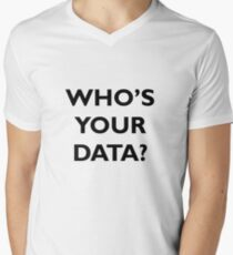 Who's Your Data? T-Shirt