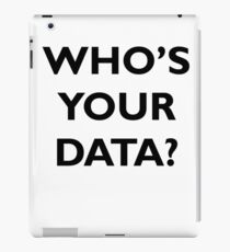 Who's Your Data? iPad Case/Skin