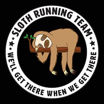 Sloth Running Funny Design - Sloth Running Team  by kudostees