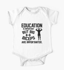 Education is important. But big biceps are importanter One Piece - Short Sleeve
