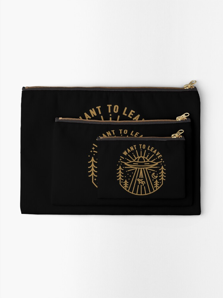 Alternate view of I Want To Leave Zipper Pouch