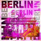 Berlin coolest capital of the world by artsandsoul