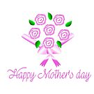 Roses with Happy Mother's day by ikshvaku