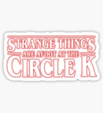 Strange Things are Afoot at the Circle K Sticker