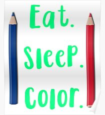 Eat. Sleep. Color. Adult Coloring Designs Cute Poster