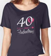 40th Birthday Gift - 40 And Fabulous Women's Relaxed Fit T-Shirt