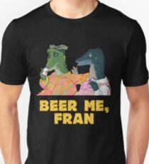 beer me, fran T-Shirt