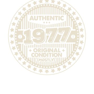 40th Birthday  Born in 1977 Vintage 1977 Authentic 1977 Original Condition Original Parts (Mostly) by Gavinstees
