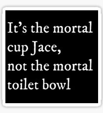 Isabelle to Jace Mortal Cup Sticker