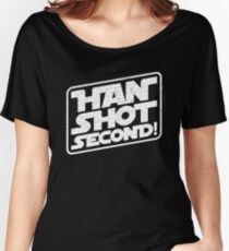 Han Shot Second Star Wars Parody Women's Relaxed Fit T-Shirt
