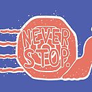 NEVER STOP by Dylan Morang