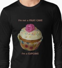 I'm not a FRUIT CAKE, I'm a CUPCAKE - T-Shirt - NZ T-Shirt