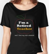 Funny Teacher Retirement T Shirt Gift Novelty Women's Relaxed Fit T-Shirt